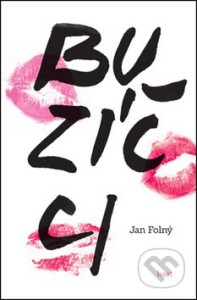 Obálka knihy Buzíčci od Jana Folného